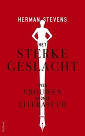 Het sterke geslacht : over vrouwen in onze literatuur