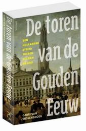 De toren van de Gouden Eeuw : een Hollandse strijd tussen gulden en God