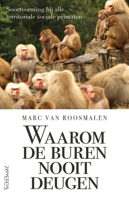 Waarom de buren nooit deugen : soortvorming bij alle territoriale sociale primaten