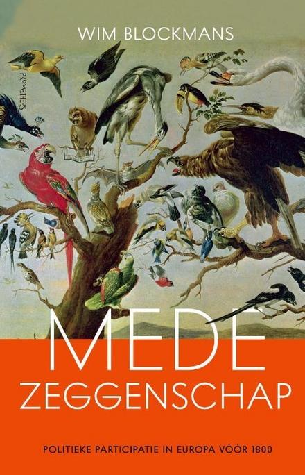 Medezeggenschap : politieke participatie in Europa vóór 1800
