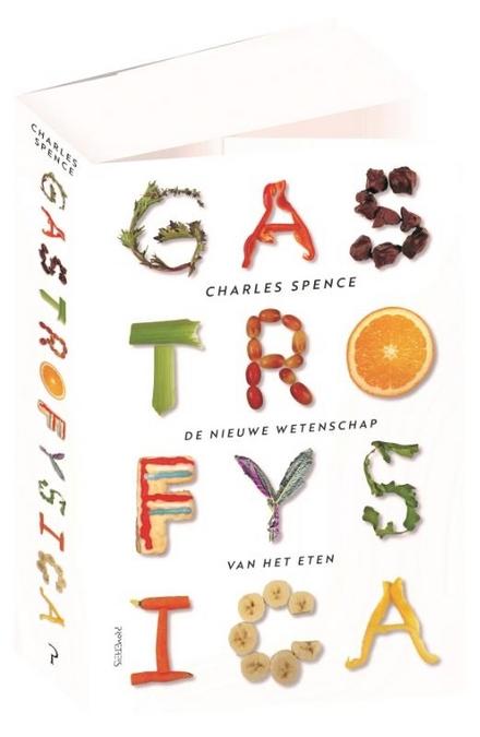 Gastrofysica : de nieuwe wetenschap van het eten