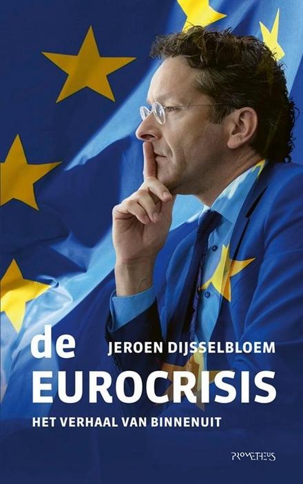 De eurocrisis : het verhaal van binnenuit
