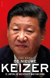 De nieuwe keizer : Xi Jinping, de machtigste man van China