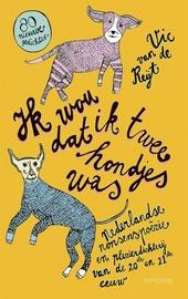Ik wou dat ik twee hondjes was : Nederlandse nonsenspoëzie en plezierdichterij van de 20ste en 21ste eeuw
