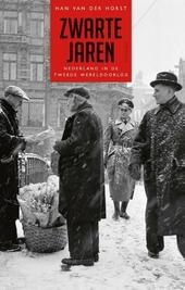 Zwarte jaren : Nederland in de Tweede Wereldoorlog