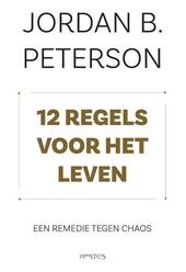 12 regels voor het leven : een remedie tegen chaos