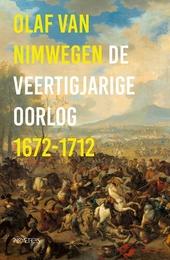 De Veertigjarige Oorlog 1672-1712 : de strijd van de Nederlanders tegen de Zonnekoning