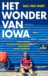 Het wonder van Iowa : mijn eerste (en waarschijnlijk laatste) fietstocht door Amerika
