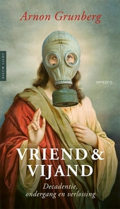 Vriend & vijand : decadentie, ondergang en verlossing