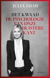 Het kwaad : de psychologie van onze duistere kant