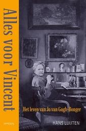 Alles voor Vincent : het leven van Jo Van Gogh-Bonger