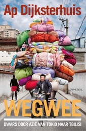 Wegwee : dwars door Azië van Tokio naar Tbilisi