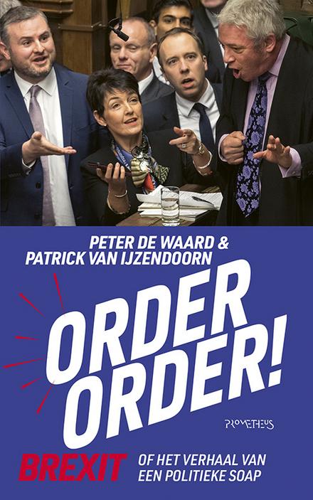 Order, order! : Brexit of het verhaal van een politieke soap