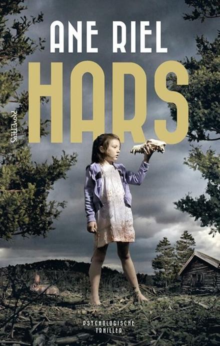 Hars - Een psychologische, ijzingwekkende thriller