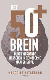 Het 50+ brein : ouder wordende hersenen in de moderne maatschappij