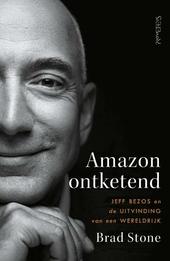 Amazon ontketend : Jeff Bezos en de uitvinding van een wereldrijk