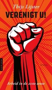 Verenigt u! : arbeid in de 21ste eeuw