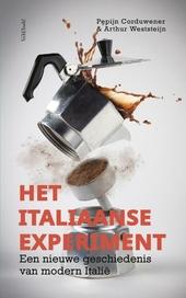 Het Italiaanse experiment : een nieuwe geschiedenis van modern Italië