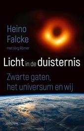 Licht in de duisternis : zwarte gaten, het universum en wij