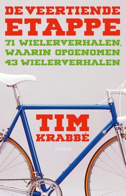 De veertiende etappe : 71 wielerverhalen, warin opgenomen 43 wielerverhalen