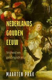 Nederlands Gouden Eeuw : vrijheid en geldingsdrang
