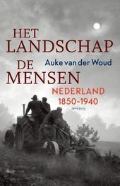 Het landschap, de mensen : Nederland 1850-1940