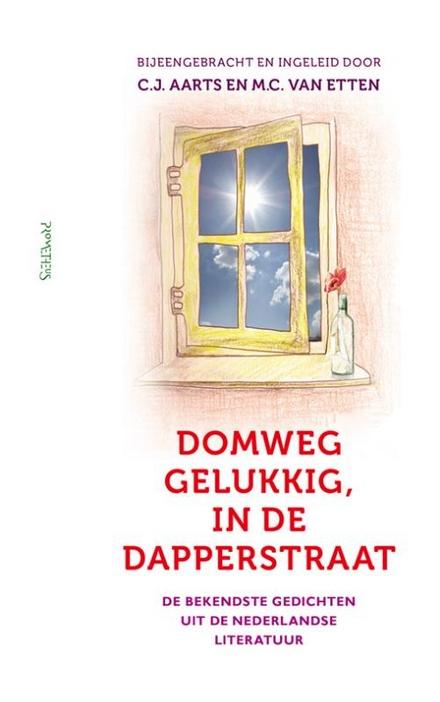 Domweg gelukkig, in de Dapperstraat : de bekendste gedichten uit de Nederlandse literatuur / bijeengebracht en ingeleid door C.J. Aarts en M.C. Van Etten - Gelukkigmakend
