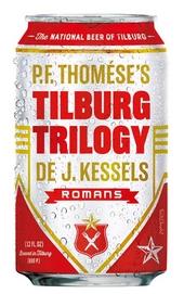 Tilburg trilogy : de J. Kessels-romans