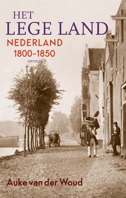 Het lege land : de ruimtelijke orde van Nederland 1798-1848