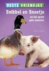 Beste vriendjes : Snibbel en Snoetje en het grote monster