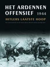 Het Ardennenoffensief 1944 : Hitlers laatste hoop