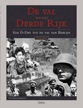 De val van het Derde Rijk : van D-day tot de val van Berlijn