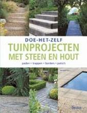 Tuinprojecten met steen en hout : paden, trappen, borders, patio's