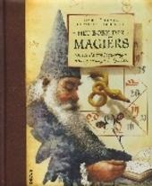 Het boek der magiërs : de wereld van bezweringen, rituelen en magische krachten