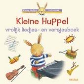 Kleine Huppel : vrolijk liedjes- en versjesboek