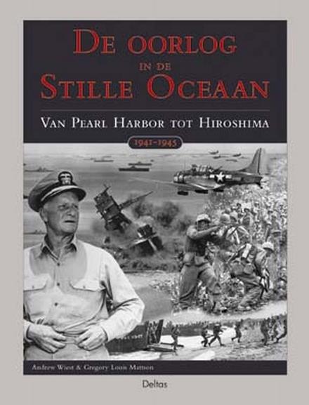 De oorlog in de Stille Oceaan : van Pearl Harbor tot Hiroshima