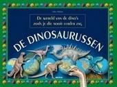 De dinosaurussen : de wereld van de dino's zoals je die nooit eerder zag