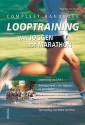 Compleet handboek looptraining : van joggen tot marathon