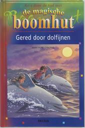De magische boomhut : Gered door dolfijnen