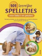101 leerrijke spelletjes voor baby's en peuters : de beste activiteiten om de ontwikkeling van uw kind te stimulere...