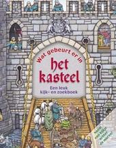 Wat gebeurt er in het kasteel : een leuk kijk- en zoekboek
