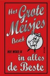 Het grote meisjesboek : hoe word ik in alles de beste