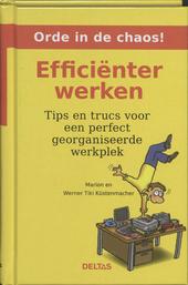 Efficiënter werken : tips en trucs voor een perfect georganiseerde werkplek