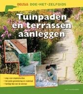 Tuinpaden en terrassen aanleggen : stap-voor-stapinstructies, het juiste gereedschap en materiaal, handige tips van...