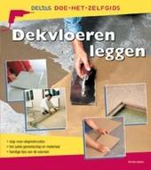 Dekvloeren leggen : stap-voor-stapinstructies, het juiste gereedschap en materiaal, handige tips van de vakman