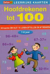 Hoofdrekenen tot 100 : 50 kaarten om vlot te leren optellen en aftrekken