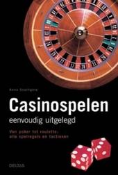 Casinospelen : eenvoudig uitgelegd