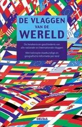 De vlaggen van de wereld : de betekenis en geschiedenis van alle nationale en internationale vlaggen : met beknopte...