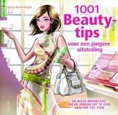 1001 beautytips voor een jongere uitstraling : de beste middeltjes om er jonger uit te zien van top tot teen