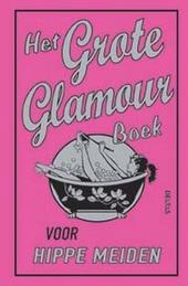 Het grote glamourboek voor hippe meiden